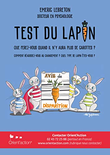 Couverture du livre LE TEST DU LAPIN: Que ferez-vous le jour où il n'y aura plus de carottes ? Comment réagissez-vous au changement ? Quel type de lapin êtes-vous ?