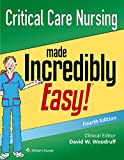 Critical Care Nursing Made Incredibly Easy! (Incredibly Easy! Series (R))