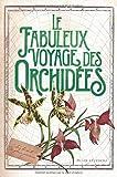 """Afficher """"Le fabuleux voyage des orchidées"""""""