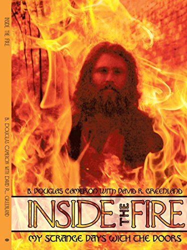 Inside the Fire: My Strange Days with the Doors por B. Douglas Cameron