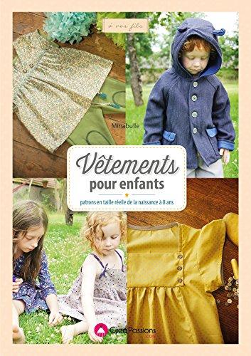 Vêtements pour enfants : Patrons en taille réelle de la naissance à 8 ans par Minabulle