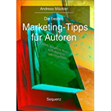 Die besten Marketing Tipps für Autoren. So verkaufen Sie Bücher im Selbstverlag.