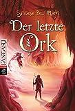 Der letzte Ork (Die Elfensaga, Band 2)