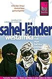 Reise Know-How Sahel-Länder Westafrika (Mauretanien, Mali, Niger, Burkina Faso, Senegal, Gambia): Reiseführer für individuelles Entdecken - Gerhard Göttler