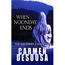 When Noonday Ends: The Southern Collection: Volume 2 (Nantahala)