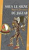 Sous le signe du jaguar par Piedfert
