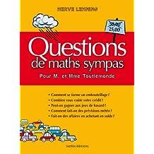 Questions de maths sympas pour M et Mme Toutlemonde (IX.HORS COLLECT)