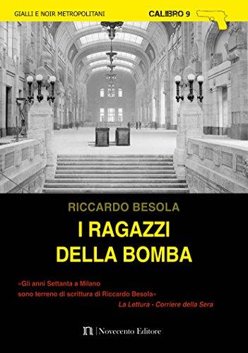 I ragazzi della bomba (Calibro 9) (Italian Edition) di Besola Riccardo