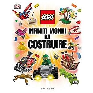 Infiniti mondi da costruire. Lego 9788858014189 LEGO