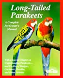Long-Tailed Parakeets : How to Take Care of Them and Understand Them
