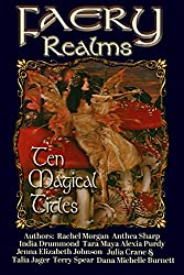 Faery Realms: Ten Magical Titles: Multi-Author Bundle of Novels & Novellas (Faery Worlds Book 2)