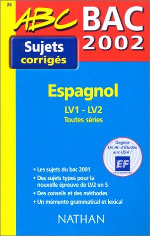 Espagnol LV1-LV2 Toutes séries Bac 2002. Sujets corrigés