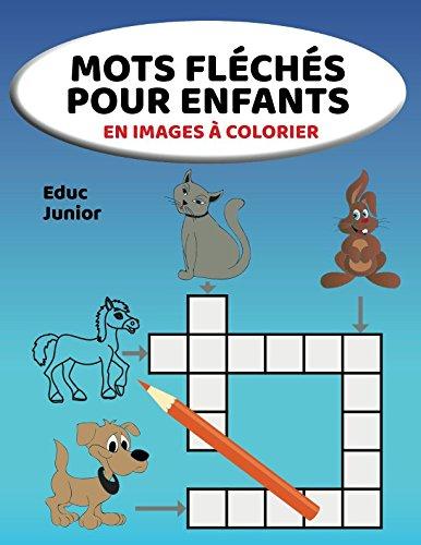 Mots Fléchés Pour Enfants En Images À Colorier par Educ Junior