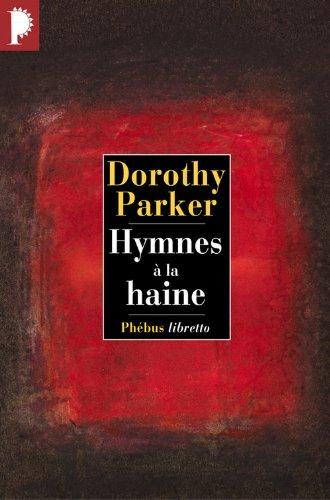 Hymnes à la haine par Dorothy Parker