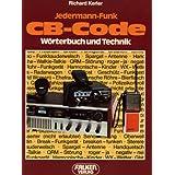 Jedermann- Funk. CB- Code. Wörterbuch und Technik.