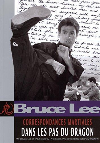 Correspondances martiales : dans les pas du dragon par Bruce Lee, Taky Kimura