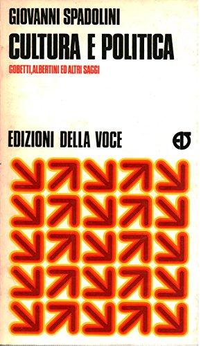 Cultura e politica (Gobetti, Albertini e altri saggi)