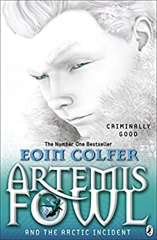 Artemis Fowl: The Arctic Incident von [Colfer, Eoin]