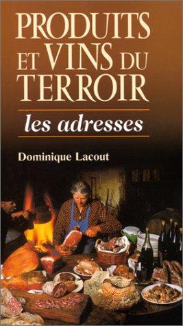 Produits et vins du terroir : les adresses