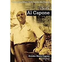 Uncle Al Capone - The Untold Story from Inside His Family by Deirdre Marie Capone (2010-10-27)