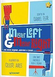 Mister Left & Mister Right. Ediz. a colori