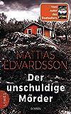 Der unschuldige Mörder von Mattias Edvardsson