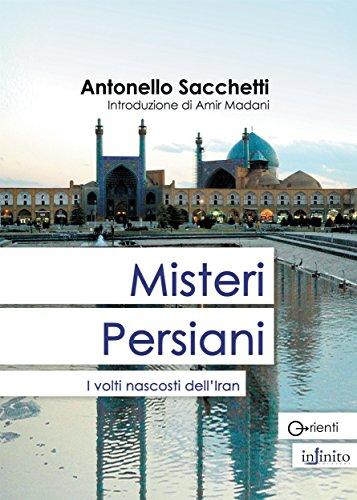 Misteri persiani: I volti nascosti dell'Iran (Orienti)