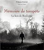 Mémoire de tempête. Le bois de Boulogne (Beaux Livres)