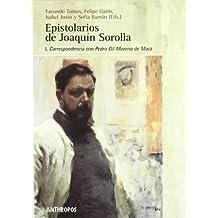1: Epistolarios De Joaquín Sorolla. I Correspondencia Con Pedro Gil Moreno de Mora