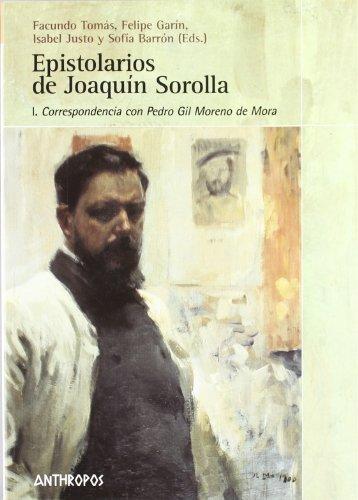 Epistolarios De Joaquín Sorolla. I Correspondencia Con Pedro Gil Moreno de Mora: 1