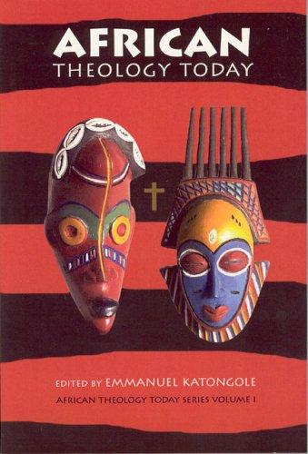 African Theology Today (African Theology Today Series) por Emmanuel M. Katongole