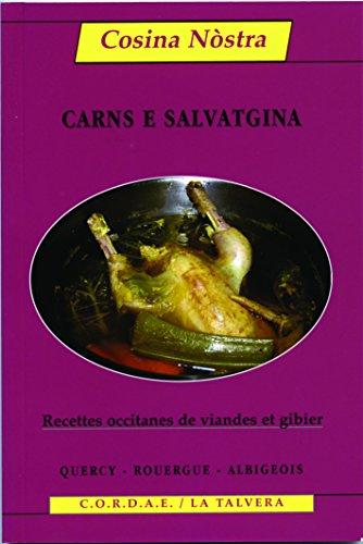 Carns E Salvatgina : Recettes Occitanes de Viandes et Gibier