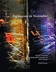 Explosions in November: The First 33 Years of Huddersfield Contemporary Music Festival