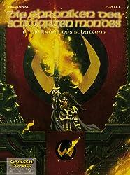 Die Chroniken des schwarzen Mondes - Hardcover-Ausgabe: Chroniken des schwarzen Mondes, Bd.6, Die Krone des Schattens (Chroniken des Schwarzen Mondes HC, Die, Band 6)