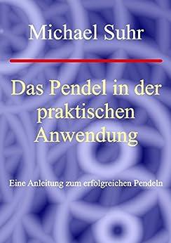 Das Pendel in der praktischen Anwendung: Eine Anleitung zum erfolgreichen Pendeln
