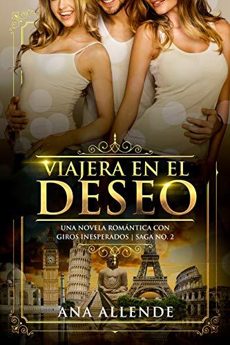 Viajera En El Deseo (Libro 2): Una novela romántica con giros ...