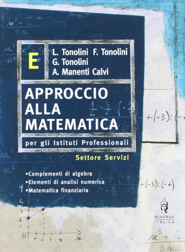 Approccio alla matematica. Vol. E. Con espansione online. Per gli Ist. professionali