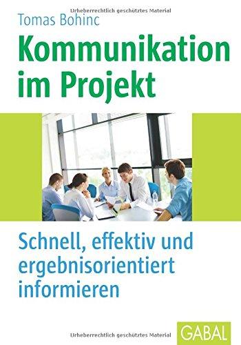 Kommunikation im Projekt: Schnell, effektiv und ergebnisorientiert informieren (Whitebooks)
