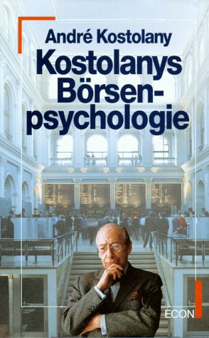 Kostolanys Börsenpsychologie.