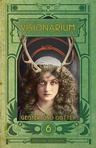 VISIONARIUM 6: Geister und Götter