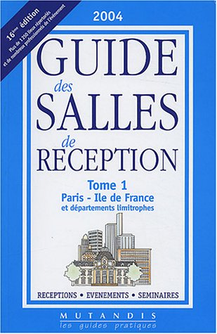 Guide des salles de reception : Tome 1, Paris - Ile de France et départements limitrophes par Mutandis
