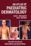 An Atlas of Paediatric Dermatology