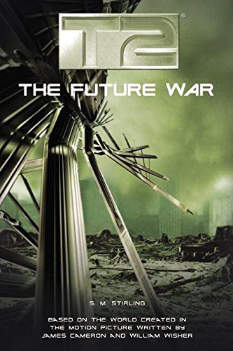 T2: The Future War por S. M. Stirling