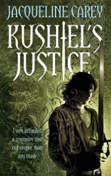 Kushiel's Justice: Treason's Heir: Book Two by [Carey, Jacqueline]