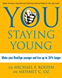 Image de You: Staying Young: Make Your RealAge Younger and Live Up to 35% Longer