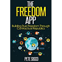 THE FREEDOM APP - Building True Freedom Through Contractual Republics (English Edition)