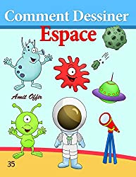 Comment Dessiner: Espace: Livre de Dessin: Apprendre Dessiner
