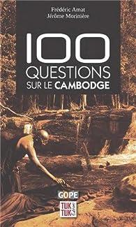 100 questions sur le Cambodge par Frederic Amat