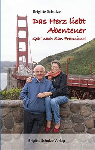 Das Herz liebt Abenteuer: Geh' nach San Francisco!