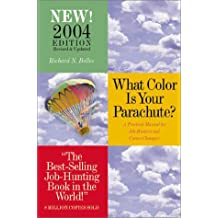 What Color is Your Parachute? 2004: A Practical Guide for Job-Hunting and Career Changes